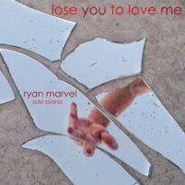 Ryan Marvel Lose You to Love Me