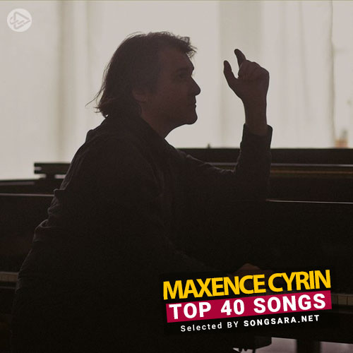 TOP 40 Songs Maxence Cyrin