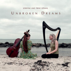 Trine Opsahl and Josefine Opsahl Unbroken Dreams