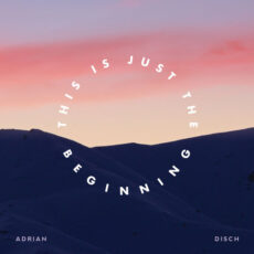 Adrian Disch This Is Just the Beginning
