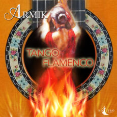 Armik Tango Flamenco (25th Anniversary Version)