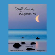 Christine Brown Lullabies & Daydreams: Solo Piano
