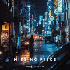 Marika Takeuchi Missing Piece
