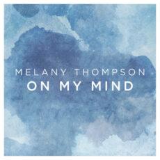 Melany Thompson On My Mind