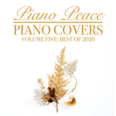 Piano Peace Piano Covers, Vol. 5 (Best of 2020)