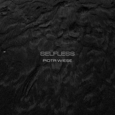 Piotr Wiese Selfless