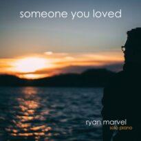 Ryan Marvel Someone You Loved