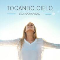 Salvador Candel Tocando Cielo