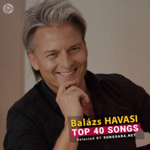 TOP 40 Songs Havasi (Selected BY SONGSARA.NET)