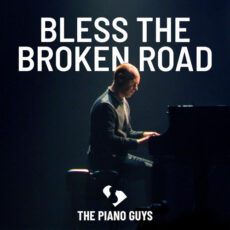 The Piano Guys Bless the Broken Road