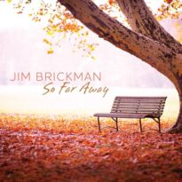 Jim Brickman So Far Away