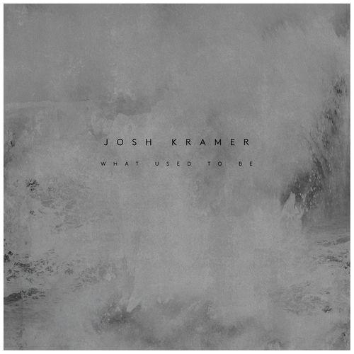 Josh Kramer What Used To Be