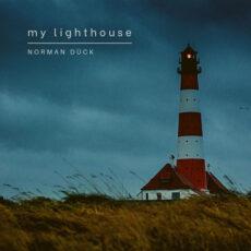 Norman Dück My Lighthouse