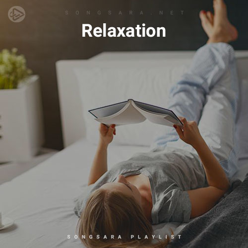 Relaxation (Playlist By SONGSARA.NET)