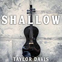 Taylor Davis Shallow