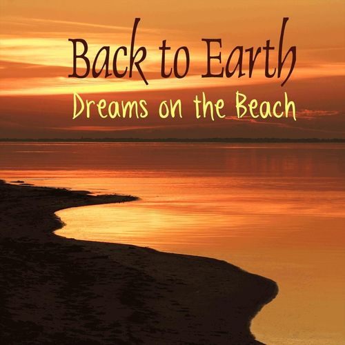 Back to Earth Dreams on the Beach