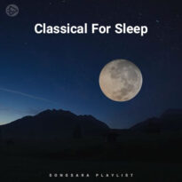 Classical For Sleep (Playlist By SONGSARA.NET)