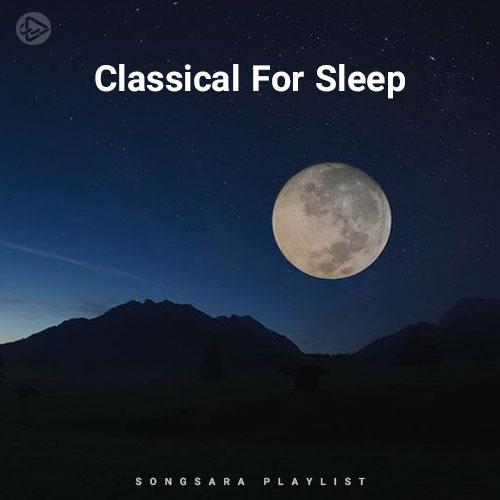 Classical For Sleep (Playlist By SONGSARA.NET)