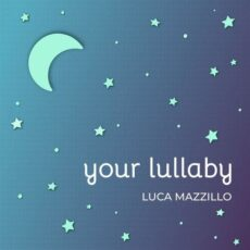 Luca Mazzillo Your Lullaby