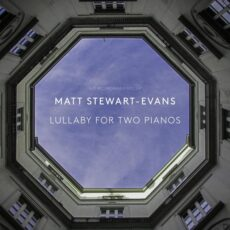 Matt Stewart-Evans Lullaby for Two Pianos