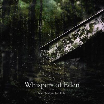 Matt Tondut, Javi Lobe Whispers of Eden