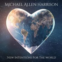 Michael Allen Harrison New Intentions for the World