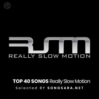 TOP 40 Songs Really Slow Motion (Selected BY SONGSARA.NET)