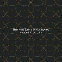 Sharon Lynn Makarenko Perpetuality