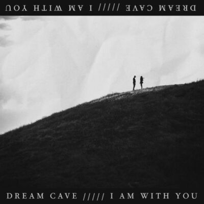 Dream Cave I Am With You