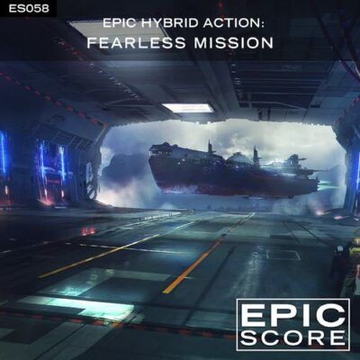 Epic Score Epic Hybrid Action: Fearless Mission