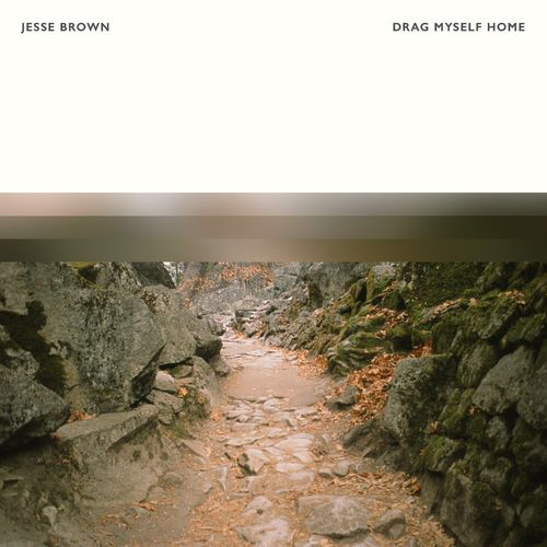 Jesse Brown Drag Myself Home