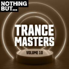 Nothing But... Trance Masters, Vol. 10
