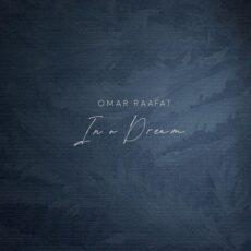 Omar Raafat In a Dream