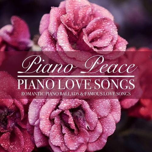 Piano Peace Piano Love Songs