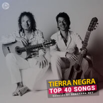 TOP 40 Songs Tierra Negra (Selected BY SONGSARA.NET)