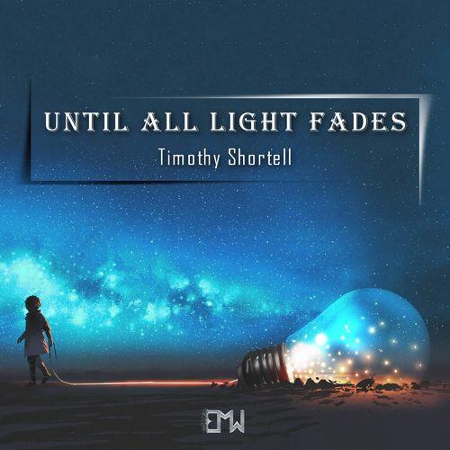 Timothy Shortell Until All Light Fades