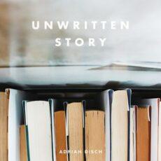 Adrian Disch Unwritten Story