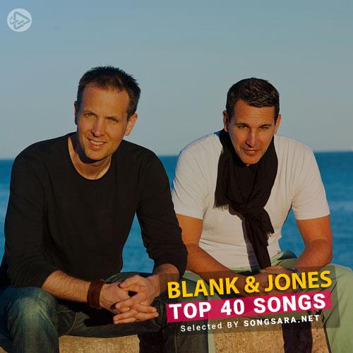 TOP 40 Songs Blank & Jones (Selected BY SONGSARA.NET)