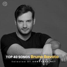 TOP 40 Songs Bruno Bavota (Selected BY SONGSARA.NET)
