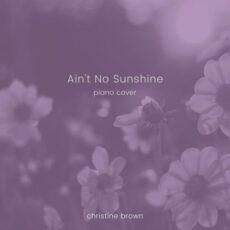 Christine Brown Ain't No Sunshine