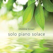 Christine Brown Solo Piano Solace