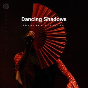Dancing Shadows (Selected BY SONGSARA.NET)
