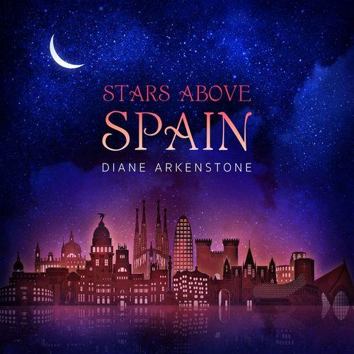 Diane Arkenstone Stars Above Spain