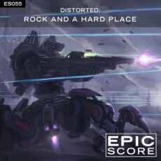 Epic Score Distorted: Rock and a Hard Place