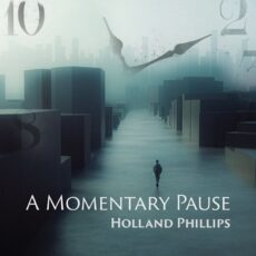 Holland Phillips A Momentary Pause