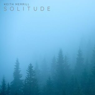 Keith Merrill Solitude