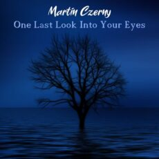 Martin Czerny One Last Look Into Your Eyes