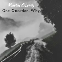 Martin Czerny One Question. Why