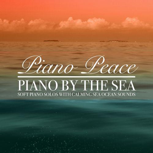 Piano Peace Piano by the Sea