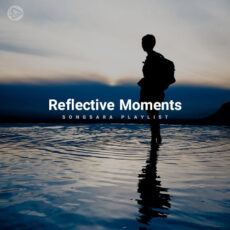 Reflective Moments (Playlist By SONGSARA.NET)
